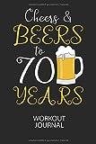 Cheers & Beers to 70 Years - Workout Journal: Dokumentiere dein Training und motiviere dich durch...