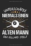 Unterschätze Niemals Einen Alten Mann Der Billard Spielt: Billard & Billardspieler Notizbuch 6'x9'...