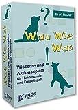 Wau Wie Was - Wissens- und Aktionsspiele für Hundeschule und Freizeitspaß