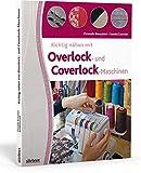 Richtig nähen mit Overlock- und Coverlock-Maschinen. Tipps und Tricks für das Nähen mit der...