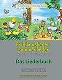 Frühlingslieder, Sommerlieder - 40 Kinderlieder für Frühling und Sommer: Das Liederbuch mit allen...