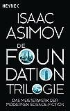 Die Foundation-Trilogie: Foundation / Foundation und Imperium / Zweite Foundation (Roboter und...