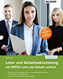 Lohn- und Gehaltsabrechnung mit DATEV Lohn und Gehalt comfort: Das komplette Lernbuch für...