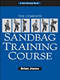 The Complete Sandbag Training Course (English Edition)