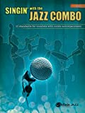 Singin' with the Jazz Combo (Bass): 10 Jazz Standards for Vocalists with Combo Accompaniment...