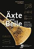 xte und Beile: Erkennen. Bestimmen. Beschreiben (Bestimmungsbuch Archologie, Band 2)