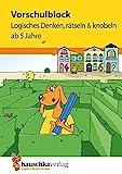 Vorschulblock - Logisches Denken, rätseln und knobeln ab 5 Jahre, A5-Block (Übungsmaterial für...