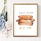 N/A Ich werde fr Sie da sein Zitat Drucken lgemlde Aquarell Sofa Leinwand Poster Freund Poster Home...