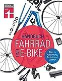 Handbuch Fahrrad und E-Bike: Alle relevanten Lösungen auf dem Markt - Unabhängige Beratung -...
