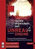 Spiele entwickeln mit Unreal Engine 4: Programmierung mit Blueprints: Grundlagen & fortgeschrittene...