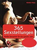 365 Sexstellungen: Heie Sexspiele fr ein ganzes Jahr