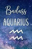 Badass Aquarius: Fun Birthday, Appreciation, Gift For Women, Girls, Daughter, Sister Born In...