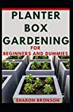 Planter Box Gardening For Beginners And Dummies