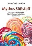 Mythos Süßstoff: Die ganze Wahrheit über künstlichen und natürlichen Zuckerersatz. Plus: Alles...