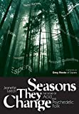 Seasons They Change: The Story of Acid, Psych, and Experimental Folk: The Story of Acid and...