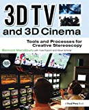 3D TV and 3D Cinema: Tools and Processes for Creative Stereoscopy (English Edition)