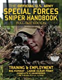 The Official US Army Special Forces Sniper Handbook: Full Size Edition: Discover the Unique Secrets...