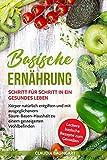 Basische Ernährung: Schritt für Schritt in ein gesundes Leben. Körper natürlich entgiften und...