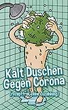 Kalt Duschen Gegen Corona: (rezeptfrei, ohne Zuzahlung)