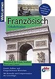 Vokabeltrainer Französisch, 1 CD-ROM Französisch für Schule, Studium, Beruf und Urlaub. Grund-,...
