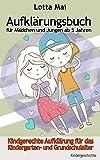 Aufklärungsbuch für Mädchen und Jungen ab 5 Jahren: Kindgerechte Aufklärung zum Vorlesen für...