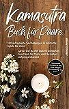 Kamasutra Buch für Paare: 100 aufregende Sexstellungen & erotische Spiele für Zwei - Lerne, wie du...