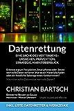 Datenrettung - Eine Sache des Vertrauens - Ursachen, Prävention, Strategie, Marktüberblick: Wie...