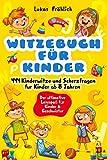 Witzebuch für Kinder: 444 Kinderwitze und Scherzfragen für Kinder ab 8 Jahren - Der ultimative...