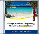 Naturgeräusche zur Entspannung - Meeresrauschen ohne Hintergrundmusik CD (Schlafhilfe +...