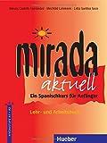 Mirada aktuell: Ein Spanischkurs für Anfänger / Lehr- und Arbeitsbuch (Die Mirada-Familie)