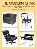 The Modern Chair: Classic Designs by Thonet, Breuer, Le Corbusier, Eames and Others (English...