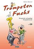 Trompeten Fuchs Band 1 mit CD: Die geniale und spaige Trompetenschule