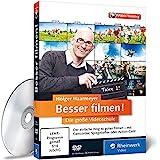 Besser filmen! - Die große Videoschule – Der ideale Einstieg ins digitale Video: Aufnahme,...
