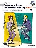 Saxophon spielen - mein schönstes Hobby. Alt-Saxophon - Band 1: Die moderne Schule für Jugendliche...