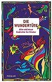 Die Wundertüte: Alte und neue Gedichte für Kinder