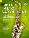 Pop For Alto Saxophone 2: 12 Pop-Hits in Easy Arrangements with additional 2nd part. Band 2. 1-2...