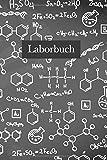 Laborbuch: Forschung Chemie Notizbuch | Mit Extra Experiment Vorlagen | Für's Labor & Studium |...