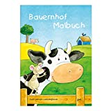 Kinder lieben Ausmalen! - Malbuch DIN A4, ab 3 Jahre, Bauernhof mit verschiedenen Tier- und...