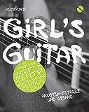 Girl's Guitar - Akustik-Gitarre und Gesang: Lehrmaterial, CD für Gitarre
