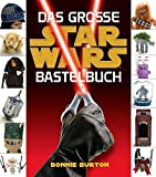 Star Wars: Das STAR WARS Bastelbuch
