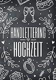 Handlettering Hochzeit: Vorlagenbuch mit Elementen und Alphabeten zur Gestaltung von Hochzeitsdeko...