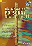 Die schnsten Popsongs fr Alt-Blockflte: 12 Pop-Hits. Band 11. 1-2 Alt-Blockflten. Ausgabe mit CD.