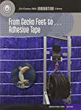 From Gecko Feet To... Adhesive Tape (21st Century Skills Innovation Library: Innovations from...