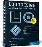 Logodesign: Das umfassende Praxisbuch  mit 750 Logo-Beispielen