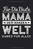 Für die beste Mama der ganzen Welt Danke für alles: Notizheft mit Spruch | Geschenkidee für den...