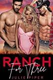 Ranch For Three: Cowboy Menage Romance (English Edition)