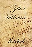 Zither Tablature Notebook: Blank Sheet Music Notebook for Beginner and Advanced Composers Tab...