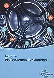 Fachwissen Professionelle Textilpflege