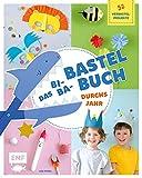 Das Bi-Ba-Bastelbuch durchs Jahr –52 kinderleichte Verbastel-Projekte für Frühling, Sommer,...