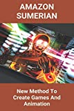 Amazon Sumerian: New Method To Create Games And Animation: Modelling Software For Mechanical...